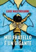 Cover-Bild zu Mio fratello è un gigante von Mastroianni, Luigi