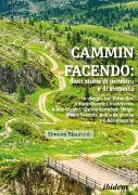 Cover-Bild zu Cammin facendo: dieci storie di incontro e di scoperta von Bianconi, Simona