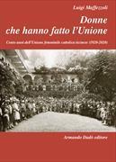 Cover-Bild zu Donne che hanno fatto l'Unione von Maffezzoli, Luigi