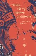 Cover-Bild zu Andersen, Niels-Jacob: Vilde ris og tamme indianere