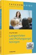 Cover-Bild zu Lampenfieber und Prüfungsangst besiegen von Abromeit, Jörg