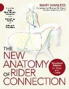 Cover-Bild zu The New Anatomy of Rider Connection: Structural Balance for Rider and Horse von Wanless, Mary