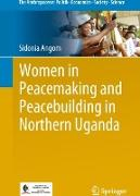 Cover-Bild zu Women in Peacemaking and Peacebuilding Processes in Northern Uganda von Angom, Sidonia