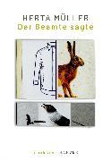 Cover-Bild zu Müller, Herta: Der Beamte sagte