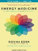 Cover-Bild zu Energy Medicine: Balancing Your Body's Energies for Optimal Health, Joy, and Vitality von Eden, Donna