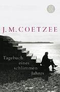 Cover-Bild zu Coetzee, J.M.: Tagebuch eines schlimmen Jahres