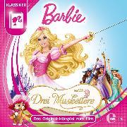 Cover-Bild zu Karallus, Thomas: Barbie und die drei Musketiere (Das Original-Hörspiel zum Film) (Audio Download)