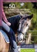 Cover-Bild zu Die 50 häufigsten Irrtümer in der Pferdeausbildung von Welter-Böller, Barbara