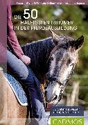 Cover-Bild zu Die 50 häufigsten Irrtümer in der Pferdeausbildung (eBook) von Welter-Böller, Barbara