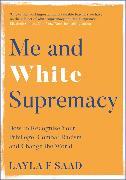 Cover-Bild zu Saad, Layla: Me and White Supremacy