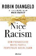 Cover-Bild zu DiAngelo, Robin: Nice Racism