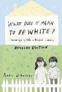 Cover-Bild zu DiAngelo, Robin: What Does It Mean to Be White? (eBook)