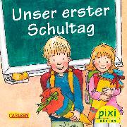 Cover-Bild zu Nettingsmeier, Simone: Carlsen Verkaufspaket. Pixi-Buch 1823. Unser erster Schultag