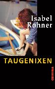 Cover-Bild zu Rohner, Isabel: Taugenixen (eBook)