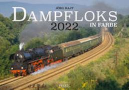 Cover-Bild zu Hajt, Jörg (Fotograf): Dampfloks in Farbe 2022