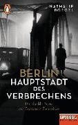 Cover-Bild zu Boegel, Nathalie: Berlin - Hauptstadt des Verbrechens