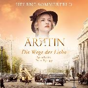 Cover-Bild zu Sommerfeld, Helene: Die Wege der Liebe (ungekürzt) (Audio Download)