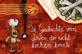 Cover-Bild zu Baltscheit, Martin: Die Geschichte vom Löwen, der nicht kochen konnte