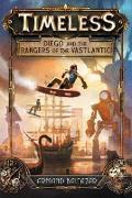 Cover-Bild zu Baltazar, Armand: Timeless: Diego and the Rangers of the Vastlantic