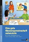 Cover-Bild zu Eine gute Klassengemeinschaft entwickeln von Hensel, Nina