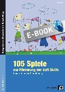Cover-Bild zu 105 Spiele zur Förderung der Soft Skills (eBook) von Benner, Tilo