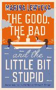 Cover-Bild zu The Good, the Bad and the Little Bit Stupid