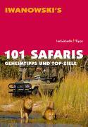 Cover-Bild zu Iwanowski, Michael (Hrsg.): 101 Safaris - Reiseführer von Iwanowski