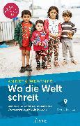 Cover-Bild zu Wegener, Andrea: Wo die Welt schreit (eBook)