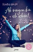 Cover-Bild zu Bühne, Tabitha: Ab morgen bin ich schön! (eBook)