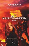 Cover-Bild zu Schwarz, Lydia: Die Kreuzträgerin: Heldendämmerung (eBook)