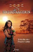 Cover-Bild zu Schwarz, Lydia: Die Kreuzträgerin: Jenseits des Feuersturms (eBook)