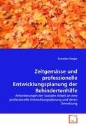 Cover-Bild zu Zeitgemässe und professionelle Entwicklungsplanung der Behindertenhilfe von Tenger, Franziska