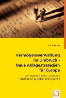 Cover-Bild zu Vermögensverwaltung im Umbruch - Neue Anlagestrategien für Europa von Uhlmann, Iris