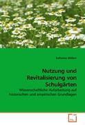 Cover-Bild zu Nutzung und Revitalisierung von Schulgärten von Müllern, Katharina