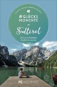 Cover-Bild zu Hüsler, Eugen E.: #Glücksmomente in Südtirol