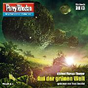 Cover-Bild zu Thurner, Michael Marcus: Perry Rhodan 3073: Auf der grünen Welt (Audio Download)