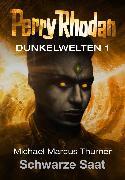 Cover-Bild zu Thurner, Michael Marcus: Dunkelwelten 1: Schwarze Saat (eBook)