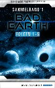 Cover-Bild zu Thurner, Michael Marcus: Bad Earth Sammelband 1 - Science-Fiction-Serie (eBook)