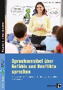 Cover-Bild zu Sprachsensibel über Gefühle und Konflikte sprechen von Stiehm, Claudia
