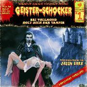 Cover-Bild zu Dark, Jason: Geister-Schocker, Folge 1: Bei Vollmond holt dich der Vampir (Audio Download)
