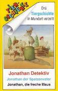 Cover-Bild zu Ostheeren, Ingrid: Jonathan Detektiv /Jonathan der Spatzenvater /Jonathan, die freche Maus