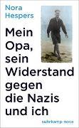 Cover-Bild zu Hespers, Nora: Mein Opa, sein Widerstand gegen die Nazis und ich