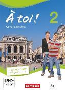 Cover-Bild zu À toi !, Vier- und fünfbändige Ausgabe, Band 2, Carnet d'activités mit Audios online und eingelegtem Förderheft von Héloury, Michèle