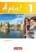 Cover-Bild zu À plus !, Nouvelle édition, Band 1, Lerntagebuch, Enthält 978-3-06-121810-2 und 978-3-06-121808-9 von Herzog, Walpurga