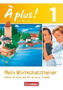 Cover-Bild zu À plus !, Nouvelle édition, Band 1, Mein Wortschatztrainer, Wortschatz lernen nach Themen und im Kontext, Arbeitsheft mit Lösungen als Download, Bestandteil von 978-3-06-520153-7 von Herzog, Walpurga