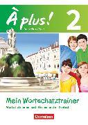Cover-Bild zu À plus !, Nouvelle édition, Band 2, Mein Wortschatztrainer, Wortschatz lernen nach Themen und im Kontext, Arbeitsheft von Herzog, Walpurga