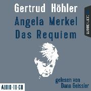 Cover-Bild zu eBook Angela Merkel - Das Requiem (Ungekürzt)