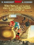 Cover-Bild zu Wie Obelix als kleines Kind in den Zaubertrank geplumpst ist (eBook) von Goscinny, René