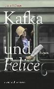 Cover-Bild zu Kafka und Felice (eBook) von Hörner, Unda