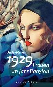 Cover-Bild zu 1929 - Frauen im Jahr Babylon (eBook) von Hörner, Unda